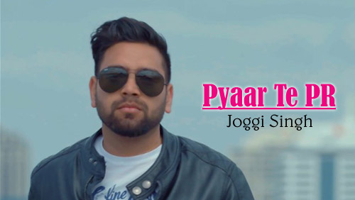 Pyaar Te PR Lyrics by Joggi Singh