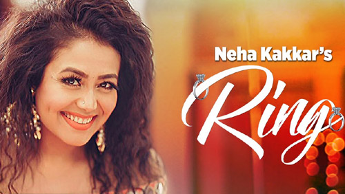 Ring Lyrics by Neha Kakkar