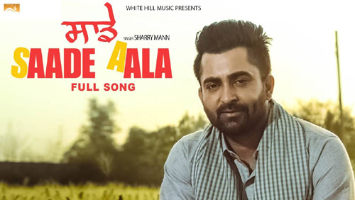 Saade Aala Lyrics by Sharry Mann