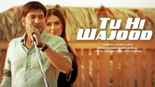 Tu Hi Wajood Lyrics by Lokesh Garg Ft Aman Hundal