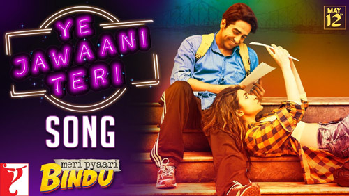 Ye Jawaani Teri Lyrics from Meri Pyaari Bindu
