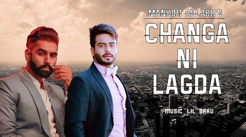 Changa Ni Lagda Lyrics by Mankirt Aulakh