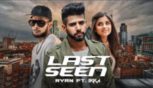 Last Seen Lyrics by Ryan ft Ikka