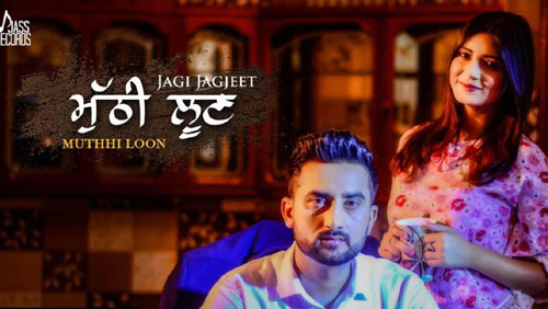 Muthhi Loon Lyrics by Jagi Jagjeet