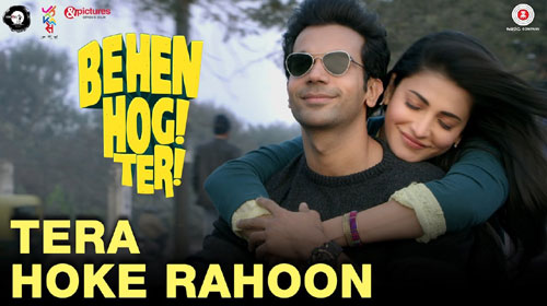 Tera Hoke Rahoon Lyrics from Behen Hogi Teri
