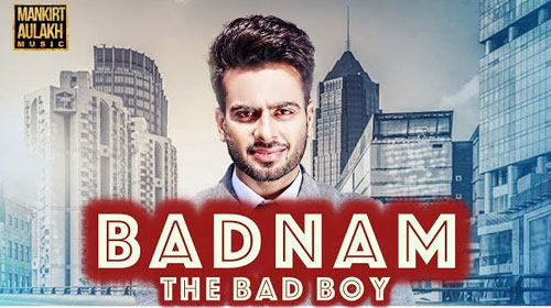 Badnam (The Bad Boy) Lyrics by Mankirt Aulakh