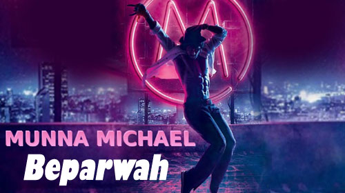 Beparwah Lyrics from Munna Michael