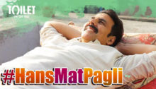 Hans Mat Pagli Lyrics from Toilet : Ek Prem Katha
