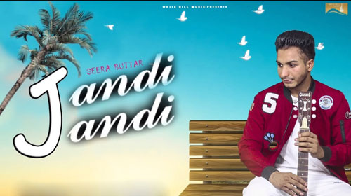 Jandi Jandi Lyrics by Seera Buttar