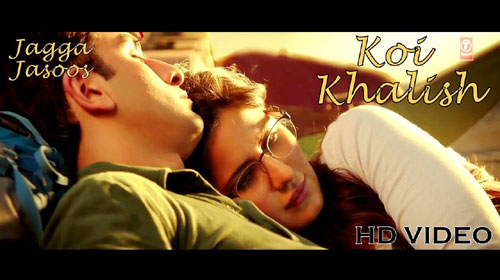 Koi Khalish Lyrics from Jagga Jasoos