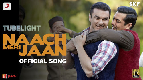 Naach Meri Jaan Lyrics from Tubelight