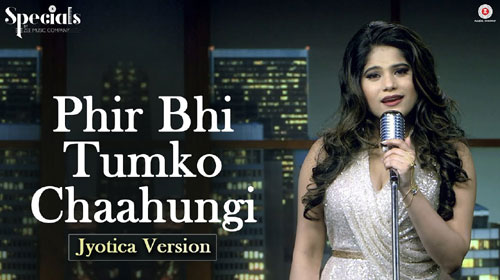 Phir Bhi Tumko Chaahungi Lyrics – Half Girlfriend - Jyotica