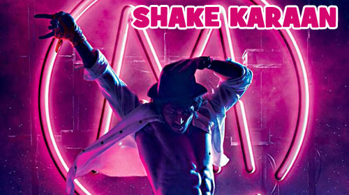 Shake Karaan Lyrics from Munna Michael