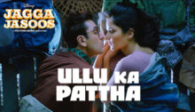 Ullu Ka Pattha Lyrics from Jagga Jasoos