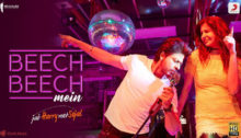 Beech Beech Mein Lyrics from Jab Harry Met Sejal