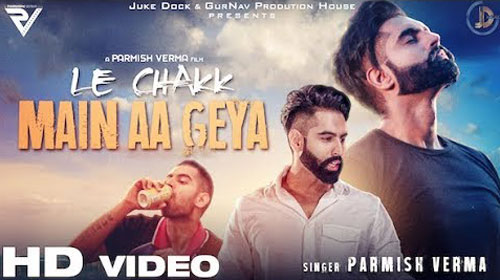 Le Chak Main Aa Gaya Lyrics by Parmish Verma