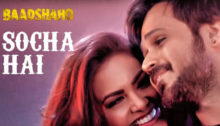 Socha Hai Lyrics from Baadshaho