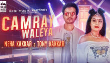 Camray Waleya Lyrics by Neha Kakkar