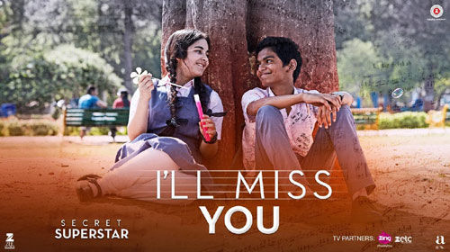 I'll Miss You Lyrics from Secret Superstar