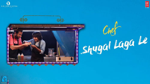 Shugal Laga Le Lyrics from Chef