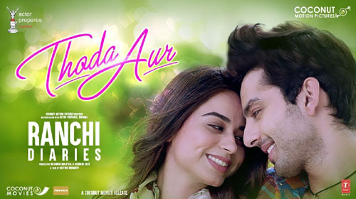 Thoda Aur Lyrics from Ranchi Diaries