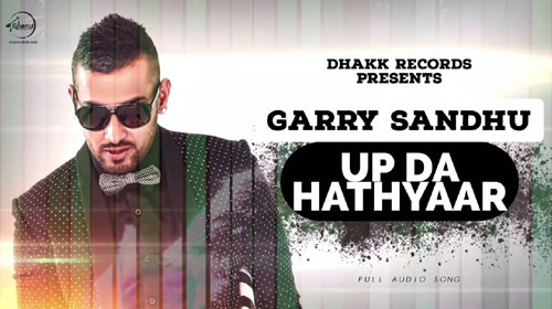 UP De Hathyar Lyrics by Garry Sandhu, Jasmine Sandlas