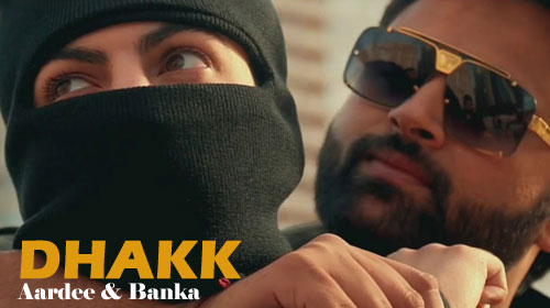 Dhakk Lyrics by Aardee, Banka