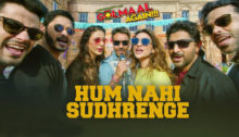 Hum Nahi Sudhrenge Lyrics from Golmaal Again