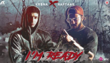 I'm Ready Lyrics by KR$NA X RAFTAAR