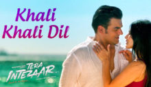 Khali Khali Dil Lyrics from Tera Intezaar
