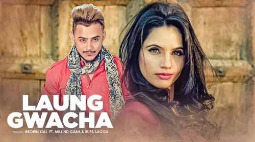 Laung Gwacha Lyrics by Millind Gaba