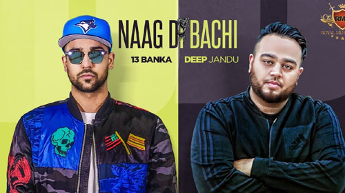 Naag Di Bachi Lyrics by 13 Banka, Deep Jandu
