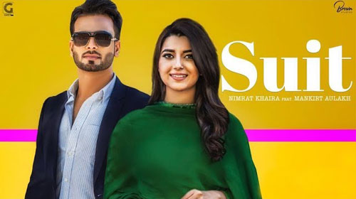 Suit Lyrics by Nimrat Khaira, Mankirt Aulakh
