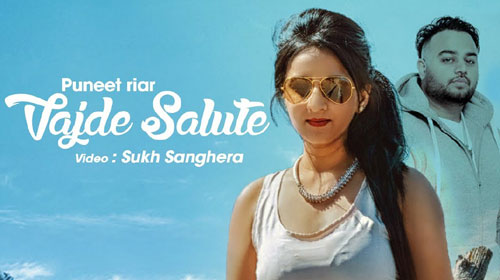 Vajde Salute Lyrics by Puneet Riar