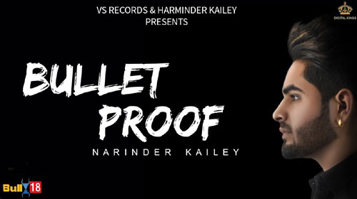 Bullet Proof Lyrics by Narinder Kailey