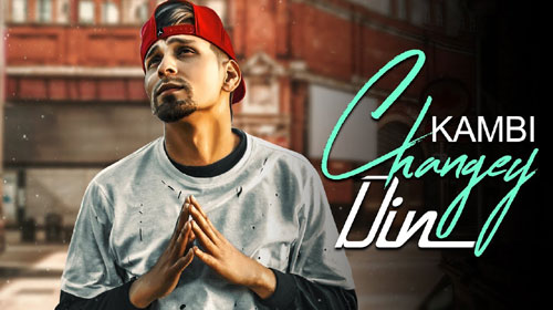 Changey Din Lyrics by Kambi