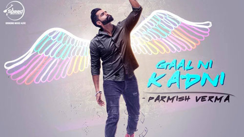 Gaal Ni Kadni Lyrics by Parmish Verma