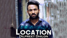 Location Lyrics by Dilpreet Dhillon