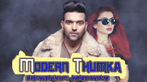 Modern Thumka Lyrics by Guru Randhawa