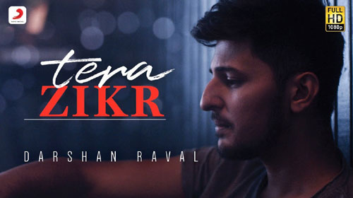 Tera Zikr Lyrics by Darshan Raval