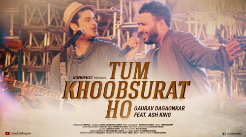Tum Khoobsurat Ho Lyrics by Gaurav Dagaonkar, Ash King