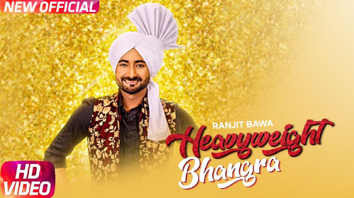 Heavy Weight Bhangra Lyrics by Ranjit Bawa
