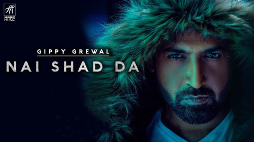 Nai Shad Da Lyrics by Gippy Grewal, Gurlez Akhtar