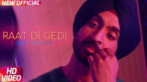 Raat Di Gedi Lyrics by Diljit Dosanjh