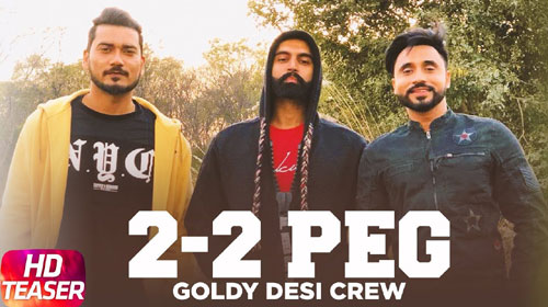 2-2 Peg Lyrics by Goldy, Desi Crew