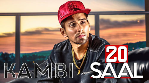 20 Saal Lyrics by Kambi