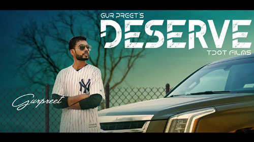 Deserve Lyrics by Gur Preet
