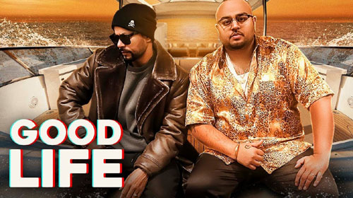 Good Life Lyrics by Deep Jandu, Bohemia