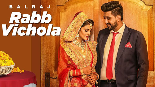 Rabb Vichola Lyrics by Balraj