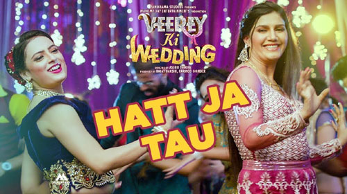 Hatt Ja Tau Lyrics from Veerey Ki Wedding
